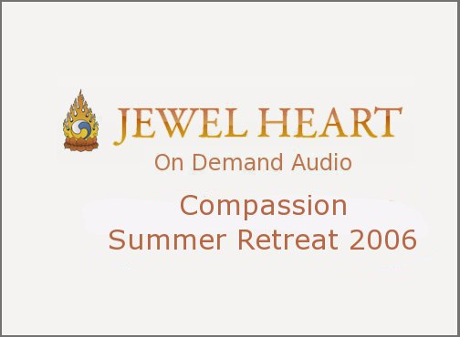 Compassion Summer Retreat 2006