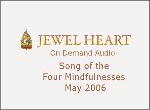 Song of the Four Mindfulnesses May 2006