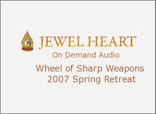 Wheel of Sharp Weapons 2007 Spring Retreat