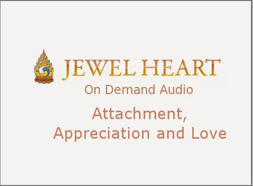 Attachment, Appreciation and Love