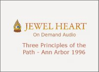 Three Principles of the Path – Ann Arbor 1996
