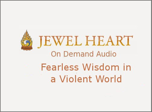 Fearless Wisdom in a Violent World