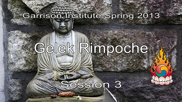 2013 Memorial Day Weekend Retreat with Gelek Rimpoche 3