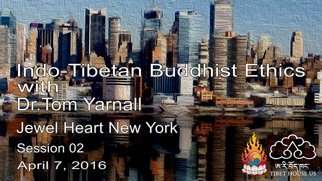 Indo-Tibetan Buddhist Ethics Session 2