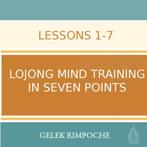Lojong Mind Training Lessons 1 – 7