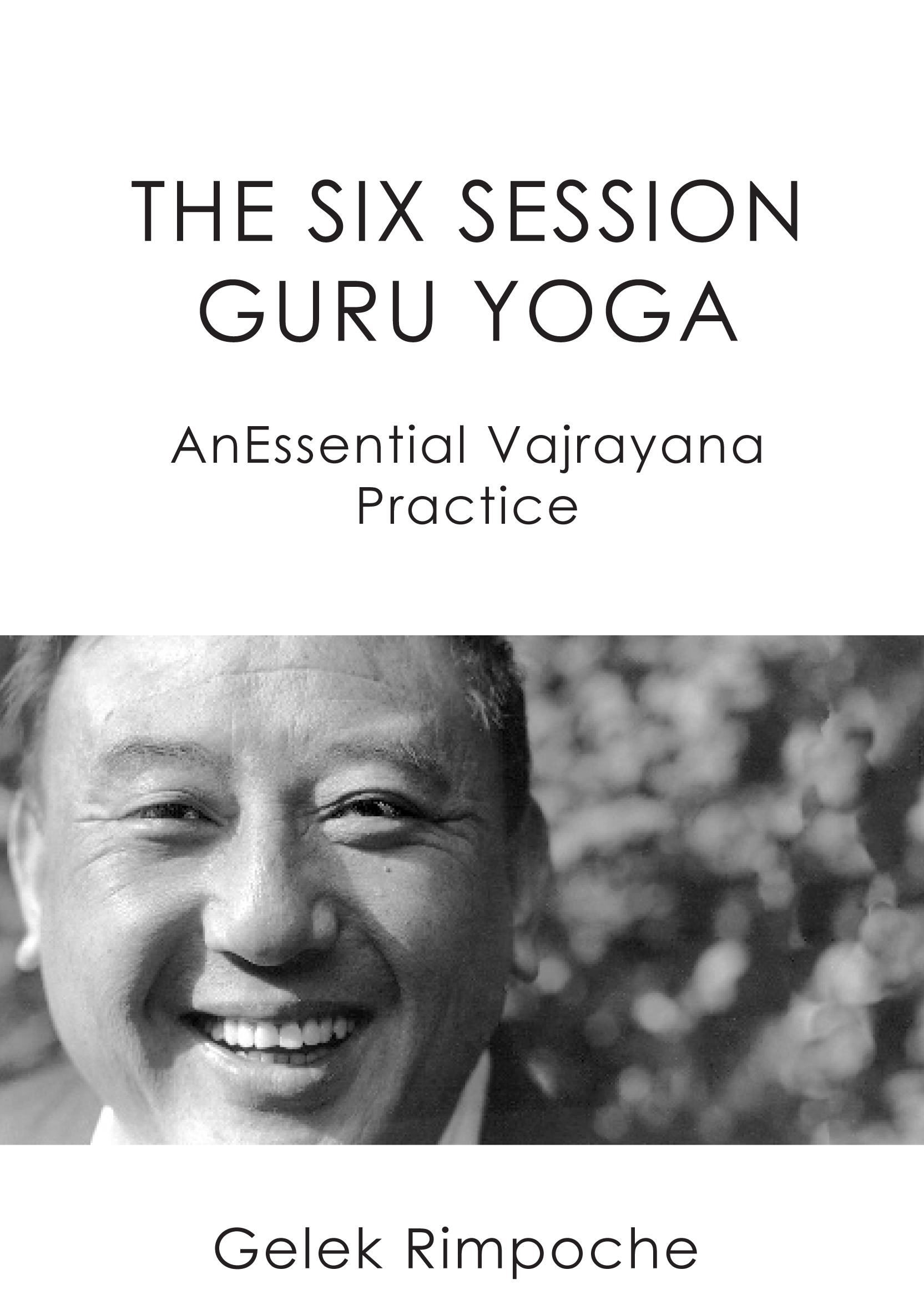 The Six Session Guru Yoga