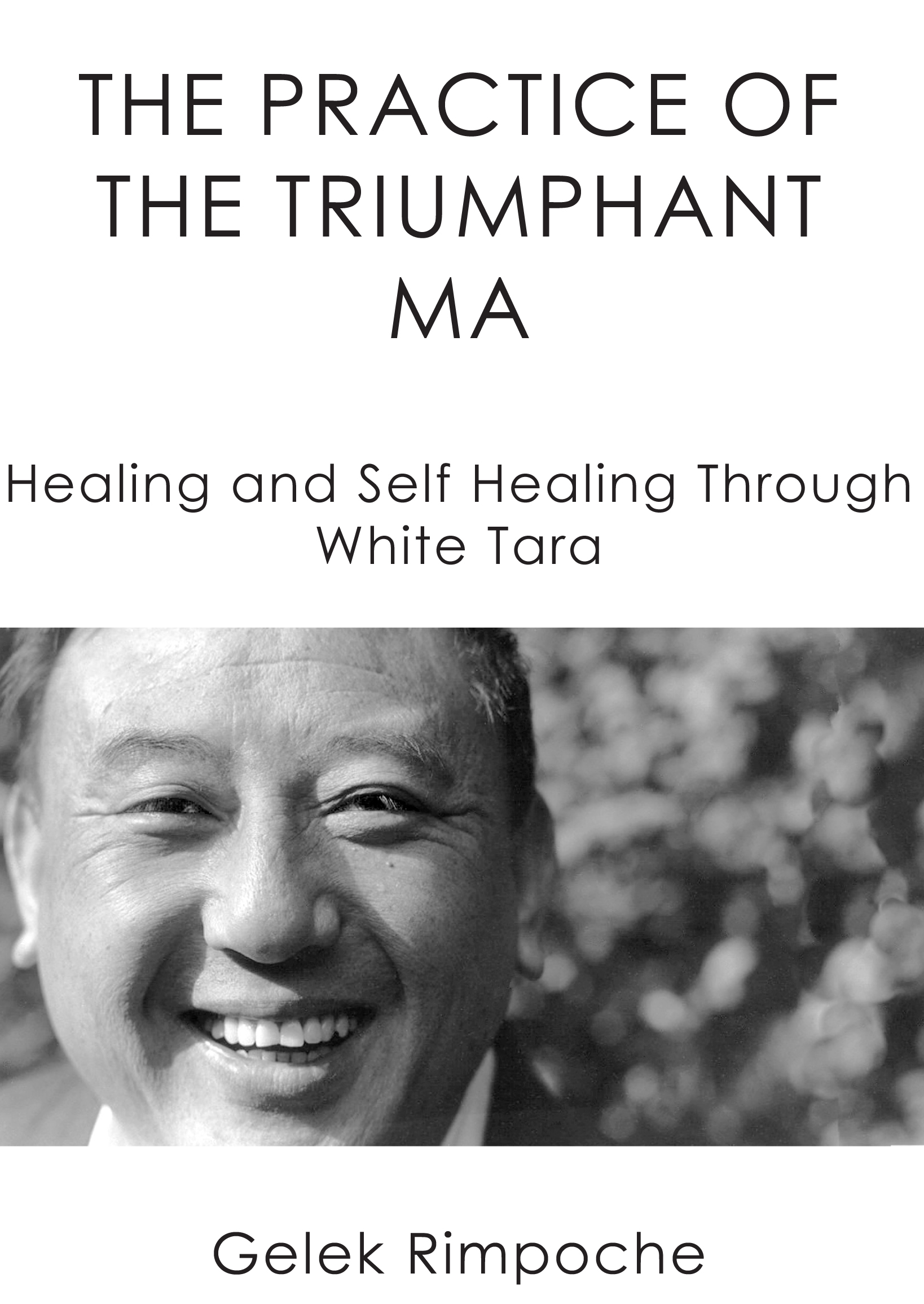 The Practice of the Triumphant Ma