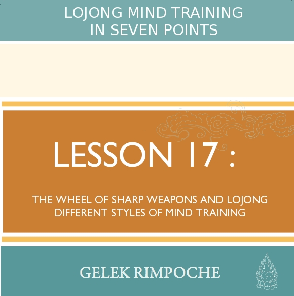 The Wheel of Sharp Weapons and Lojong – Different Styles of Mind Training
