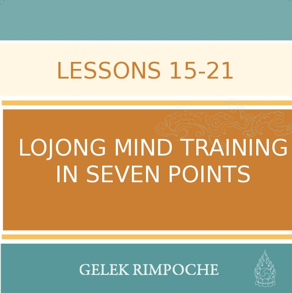Lojong Mind Training Lessons 15 – 21