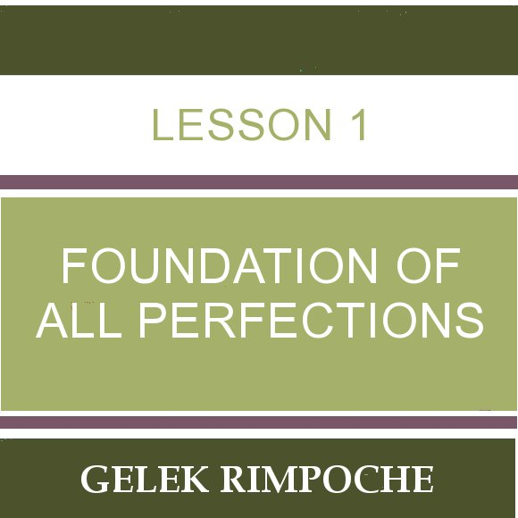 Lesson 1 – Foundation of All Perfections