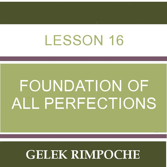 Lesson 16 – Foundation of All Perfections