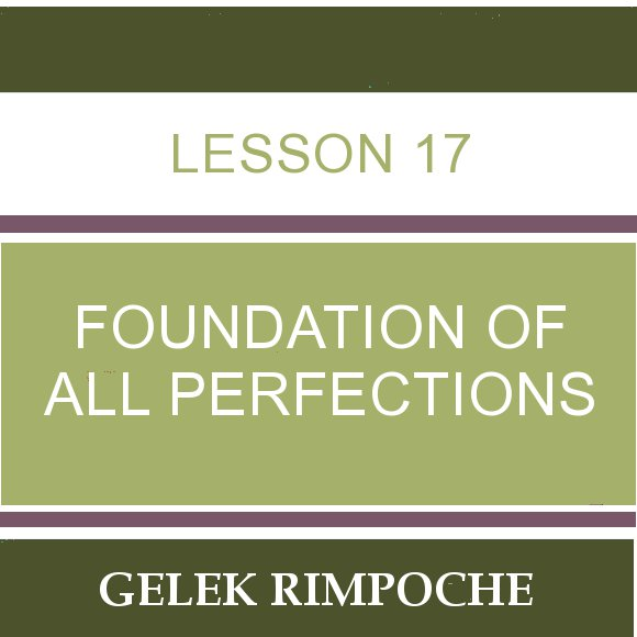 Lesson 17 – Foundation of All Perfections