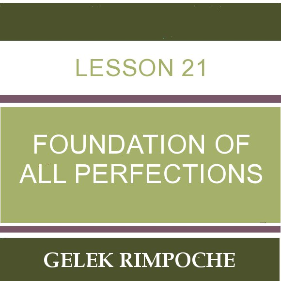 Lesson 21 – Foundation of All Perfections