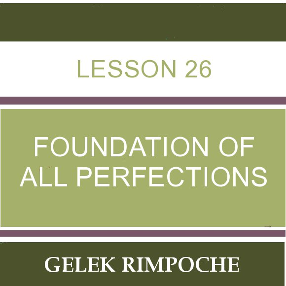 Lesson 26 – Foundation of All Perfections