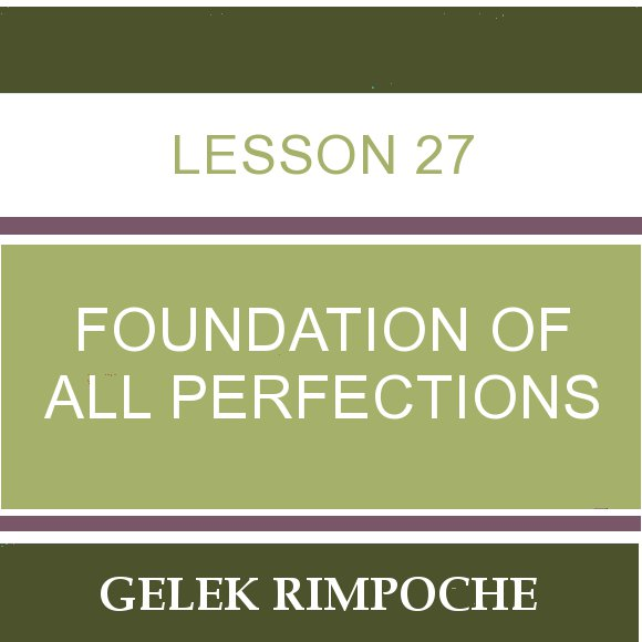 Lesson 27 – Foundation of All Perfections