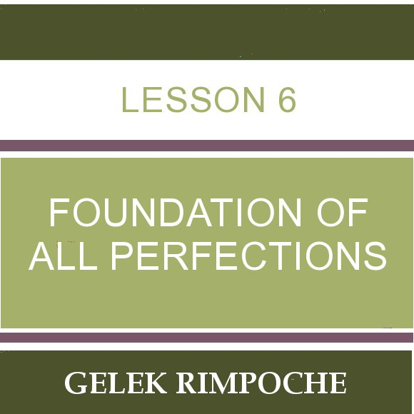 Lesson 6 – Foundation of All Perfections