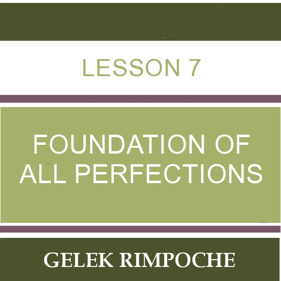 Lesson 7 – Foundation of All Perfections
