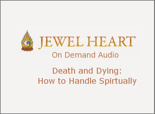 Death and Dying: How to Handle Spiritually