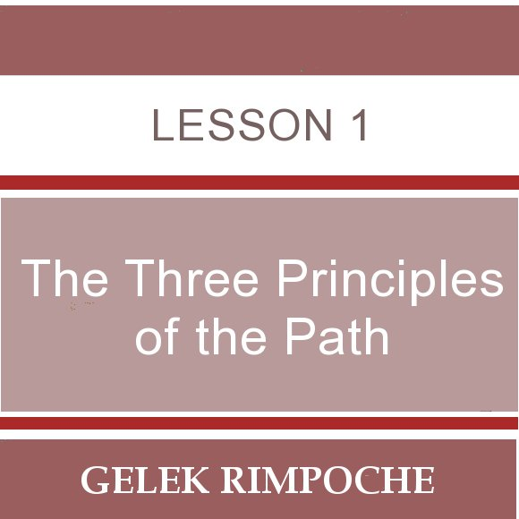 The Three Principles of the Path – Lesson 1
