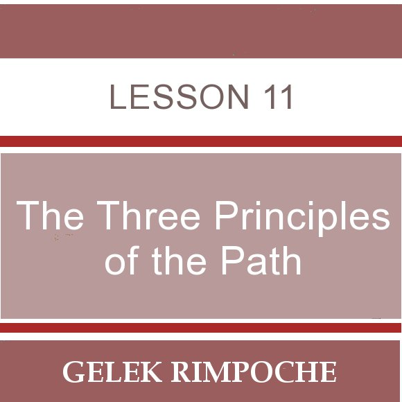 The Three Principles of the Path – Lesson 11