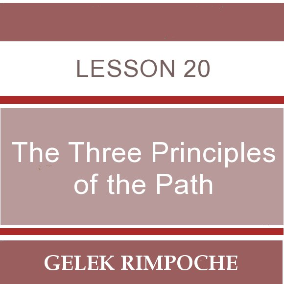 The Three Principles of the Path – Lesson 20