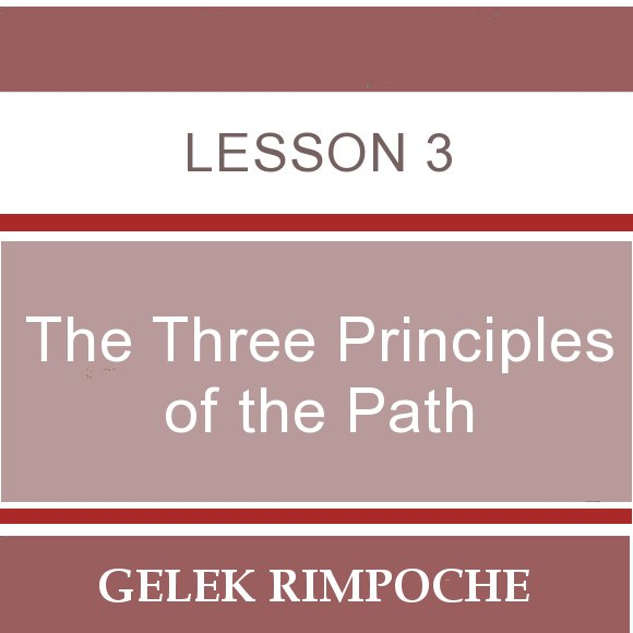 The Three Principles of the Path – Lesson 3