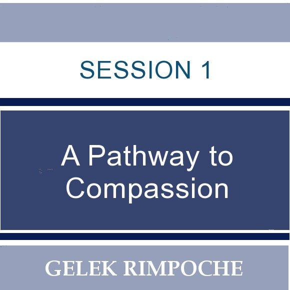Session 1: A Pathway to Compassion
