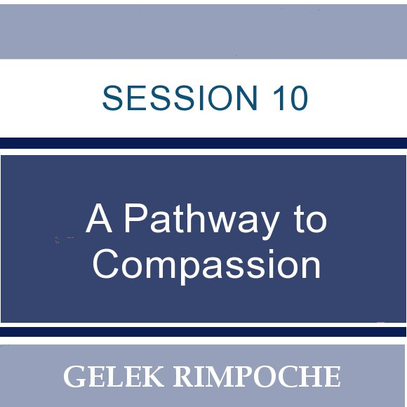 Session 10: A Pathway to Compassion