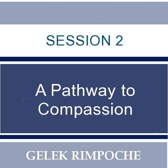 Session 2: A Pathway to Compassion