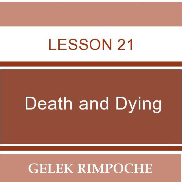 Lesson 21: Death and Dying