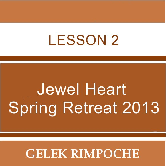 2013 Jewel Heart Spring Retreat Lesson 2