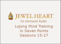 Lojong Mind Training in Seven Points Sessions 15-27