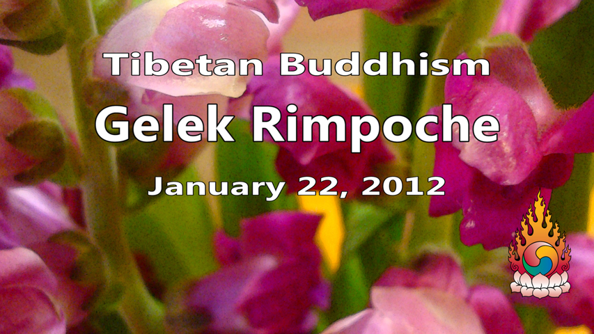 Tibetan Buddhism with Gelek Rimpoche 4