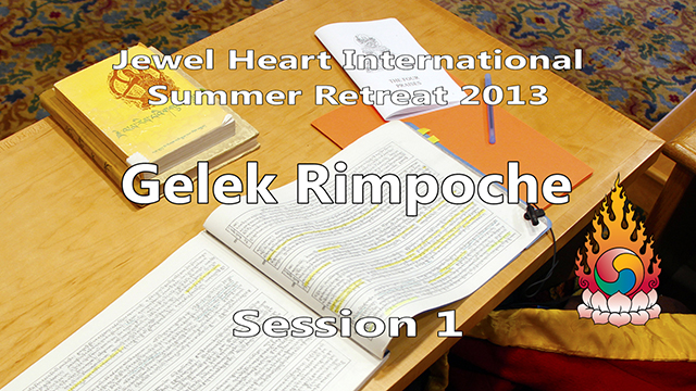 2013 Summer Retreat with Gelek Rimpoche Session 01