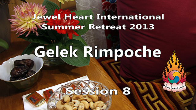 2013 Summer Retreat with Gelek Rimpoche Session 08