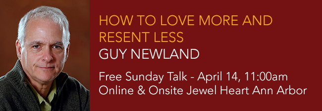 Guy Newland – How to Love More and Resent Less