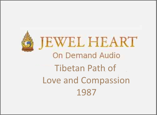 Tibetan Path of Love and Compassion – 1987