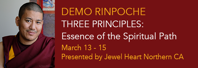 Demo Rinpoche: Three Principles – Essence of the Spiritual Path NorCal