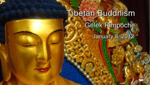 Tibetan Buddhism with Gelek Rimpoche 2