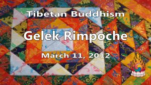 Tibetan Buddhism with Gelek Rimpoche 11