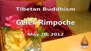 Tibetan Buddhism with Gelek Rimpoche 21