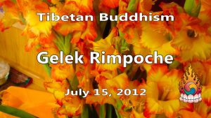Tibetan Buddhism with Gelek Rimpoche 29