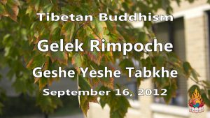 Tibetan Buddhism with Gelek Rimpoche 37
