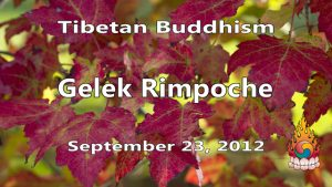 Tibetan Buddhism with Gelek Rimpoche 38