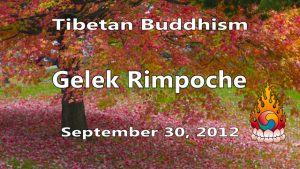 Tibetan Buddhism with Gelek Rimpoche 39